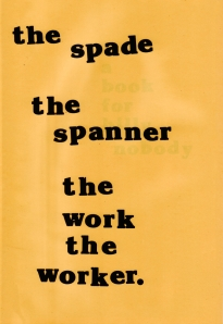 the spade the spanner the work the worker